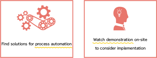 Find solutions for process automation Watch demonstration on-site to consider implementation